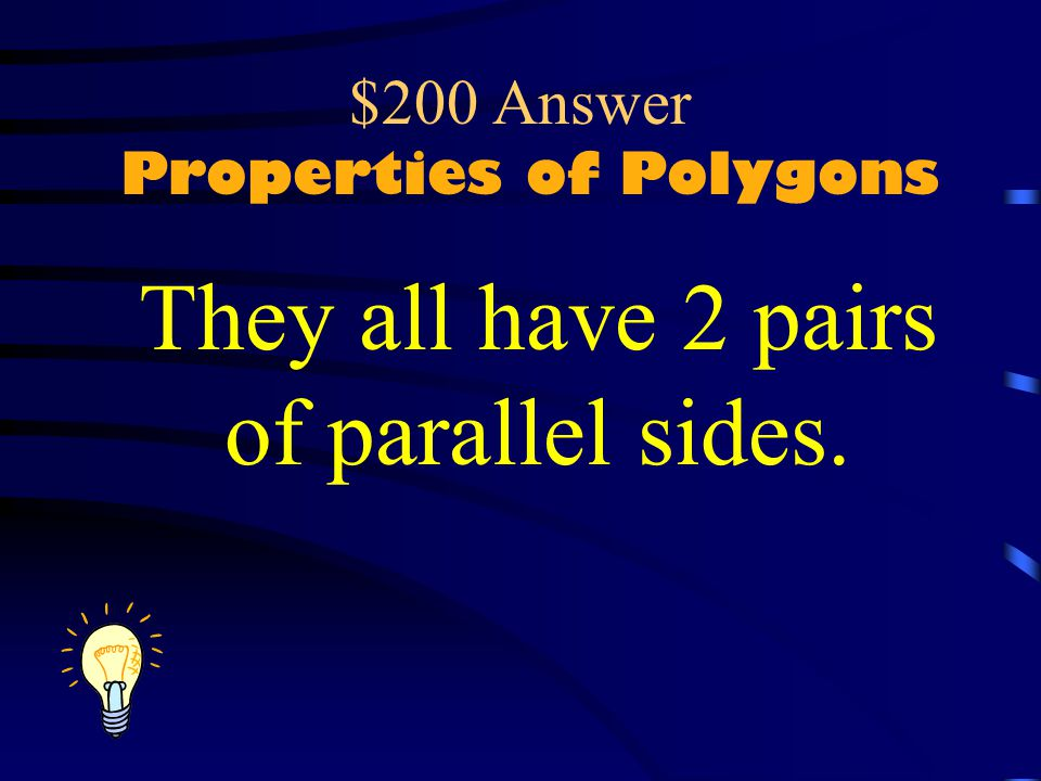 $200 Answer Properties of Polygons