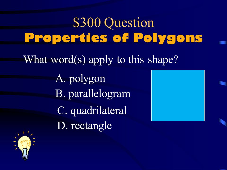$300 Question Properties of Polygons