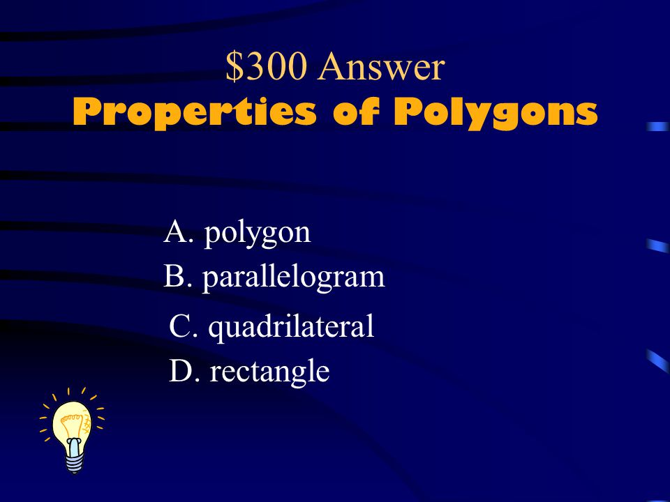 $300 Answer Properties of Polygons