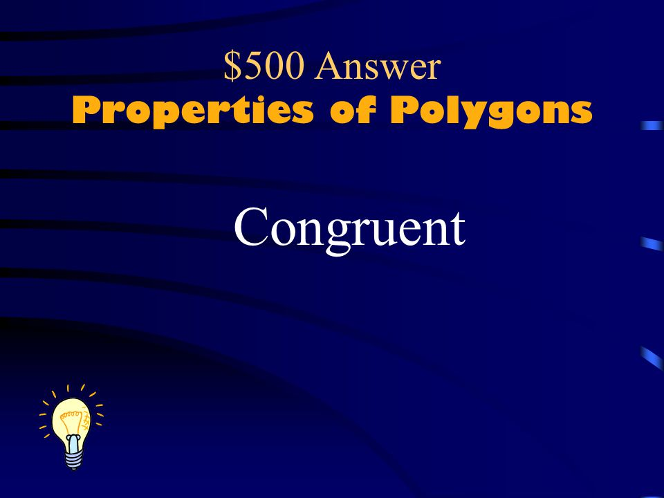 $500 Answer Properties of Polygons