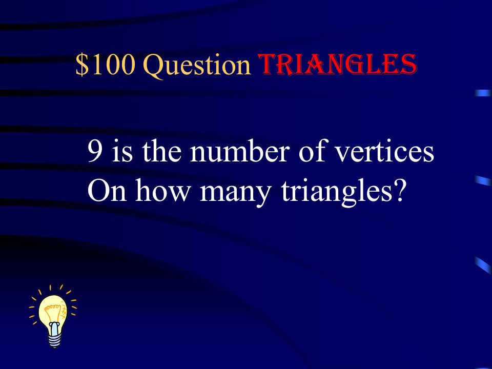 9 is the number of vertices On how many triangles