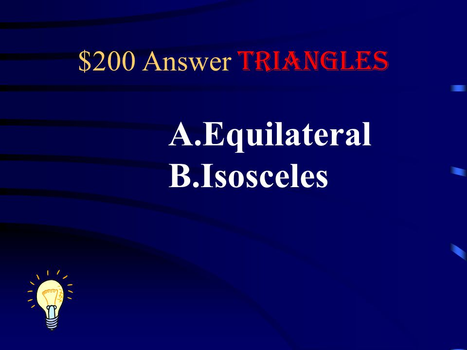 $200 Answer Triangles Equilateral Isosceles