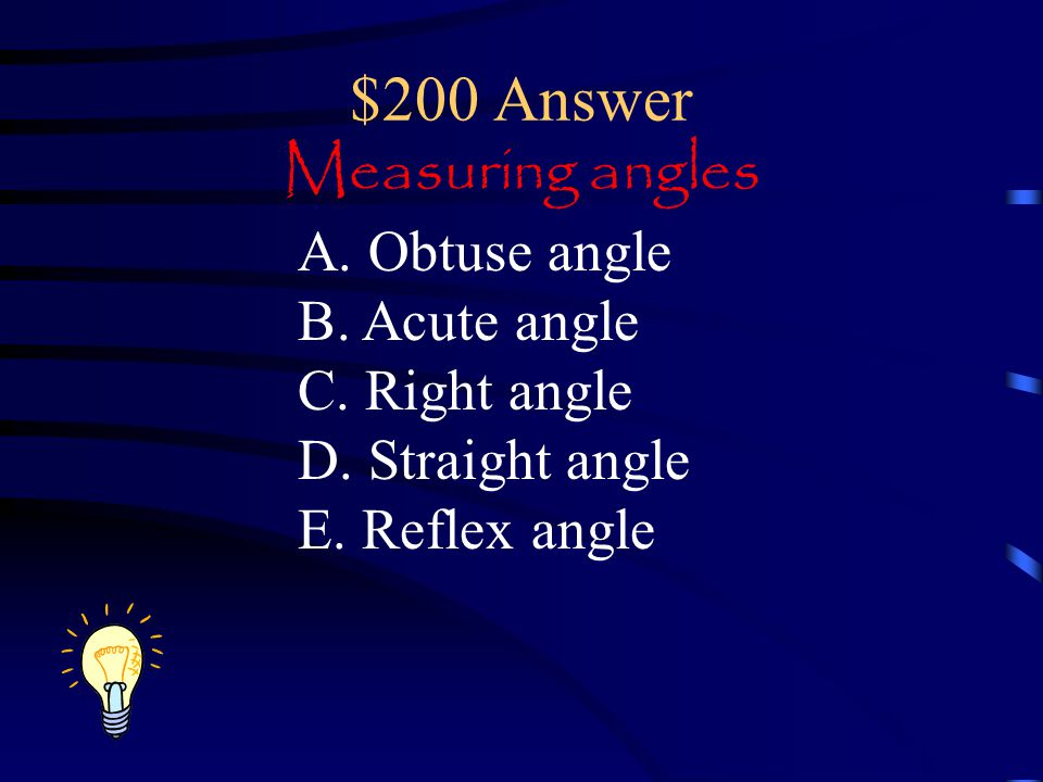 $200 Answer Measuring angles