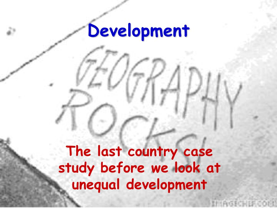 The last country case study before we look at unequal development