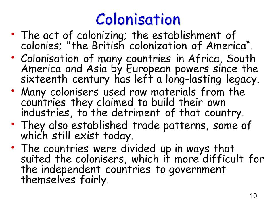Colonisation The act of colonizing; the establishment of colonies; the British colonization of America .