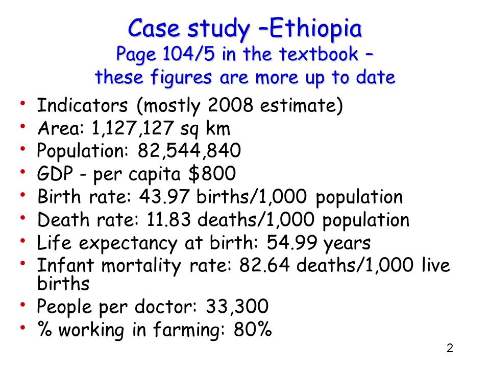 Case study –Ethiopia Page 104/5 in the textbook – these figures are more up to date