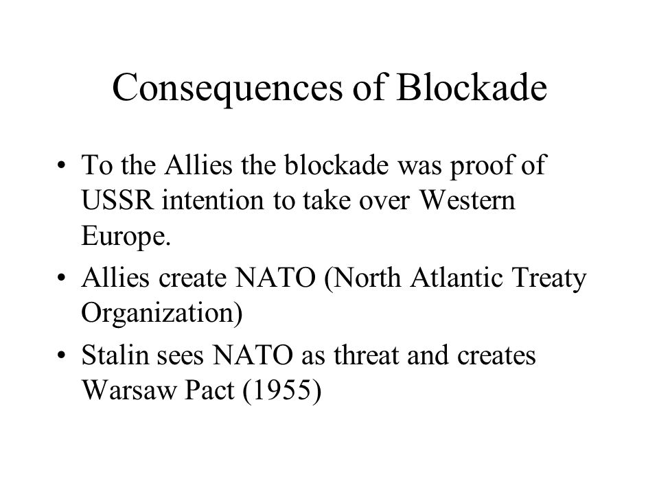 Consequences of Blockade
