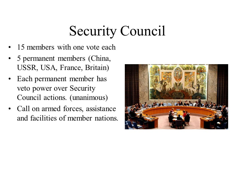 Security Council 15 members with one vote each