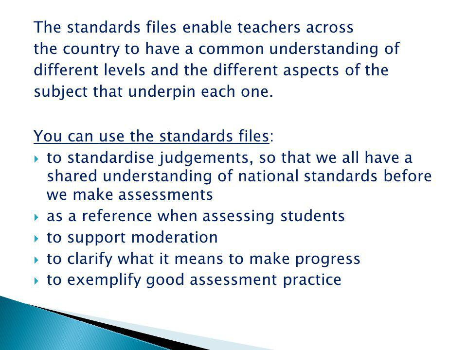 The standards files enable teachers across