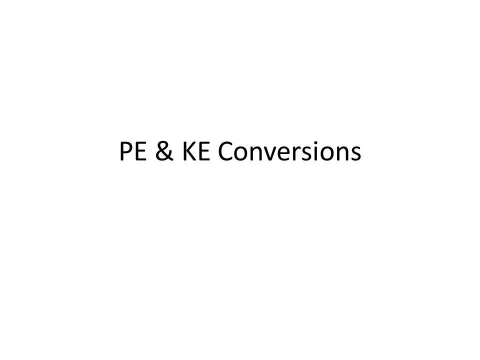 PE & KE Conversions