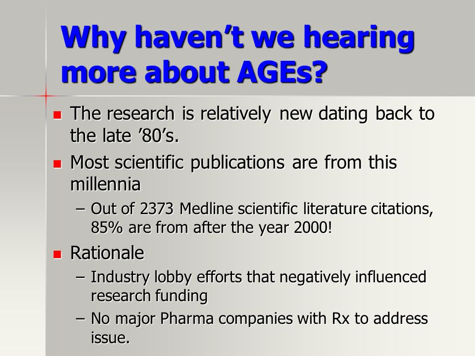 Why haven't we hearing more about AGEs