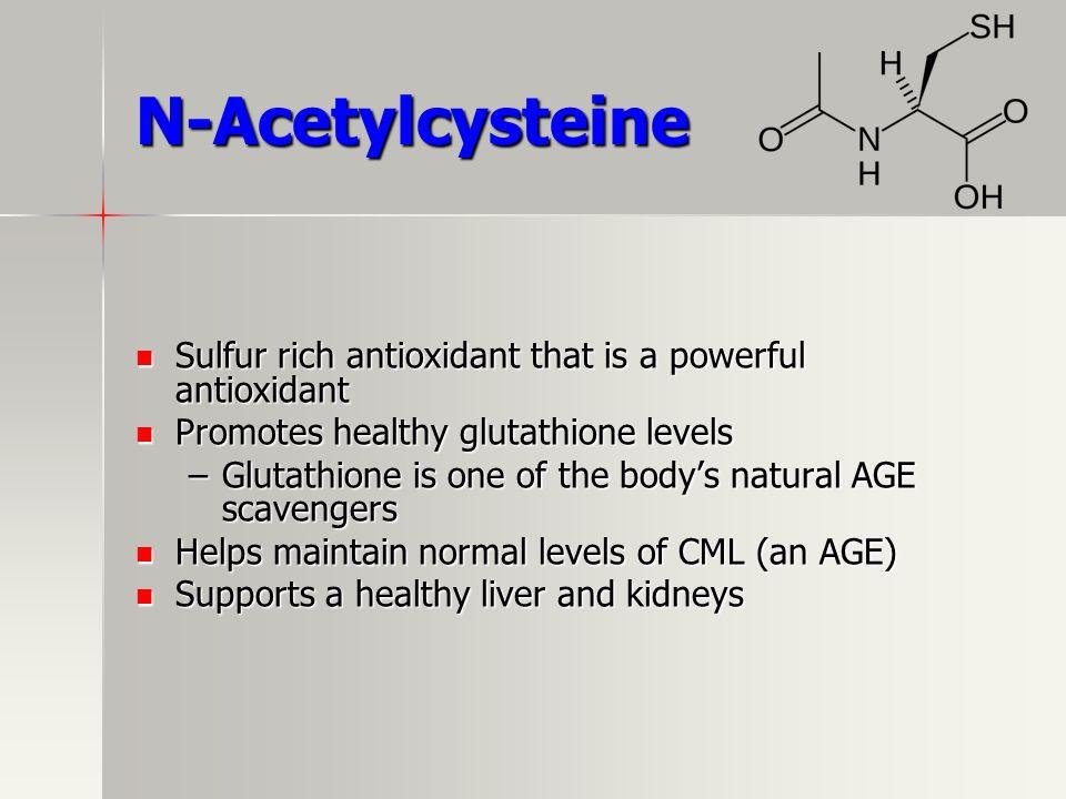 N-Acetylcysteine Sulfur rich antioxidant that is a powerful antioxidant. Promotes healthy glutathione levels.