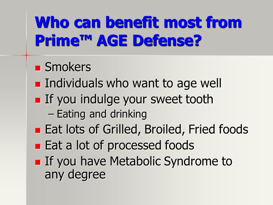 Who can benefit most from Prime™ AGE Defense