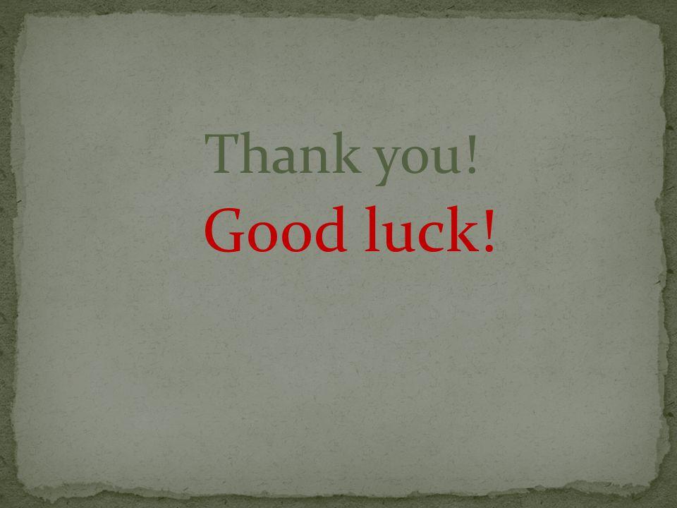Thank you! Good luck!