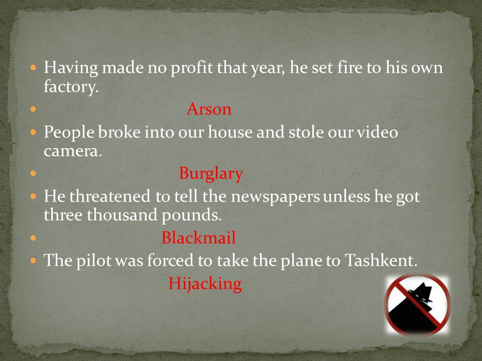 Having made no profit that year, he set fire to his own factory.