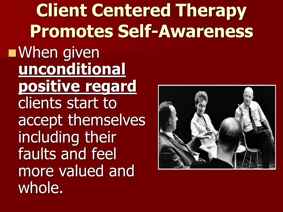 Client Centered Therapy Promotes Self-Awareness