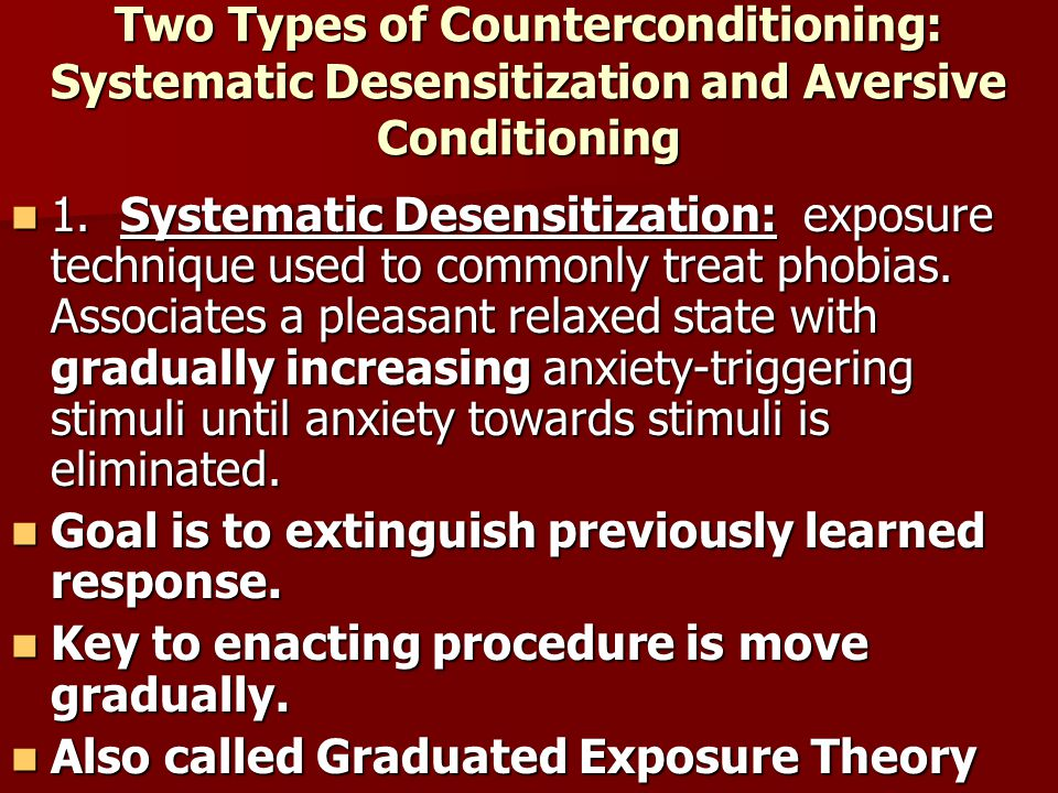 Two Types of Counterconditioning: Systematic Desensitization and Aversive Conditioning