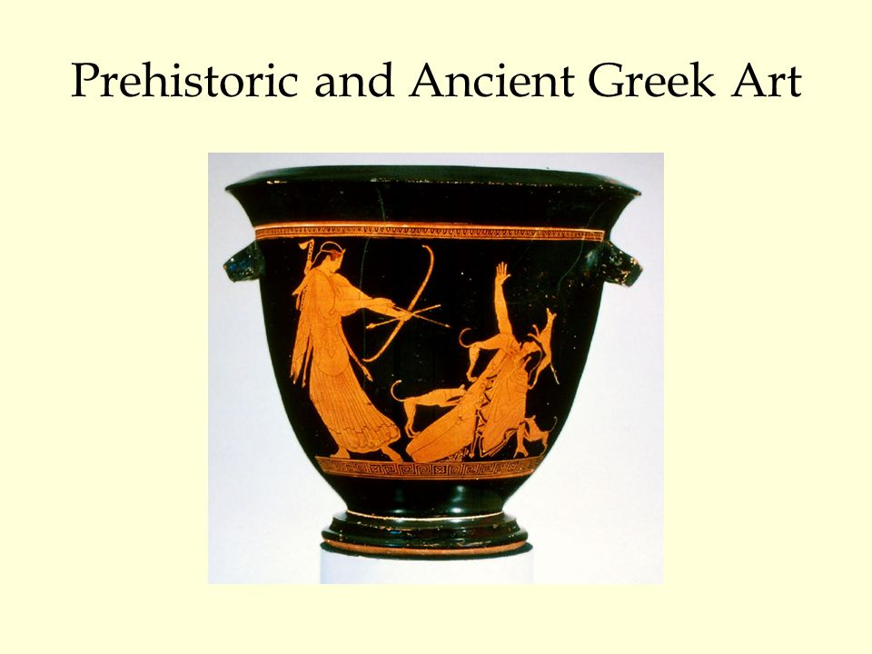 Prehistoric and Ancient Greek Art
