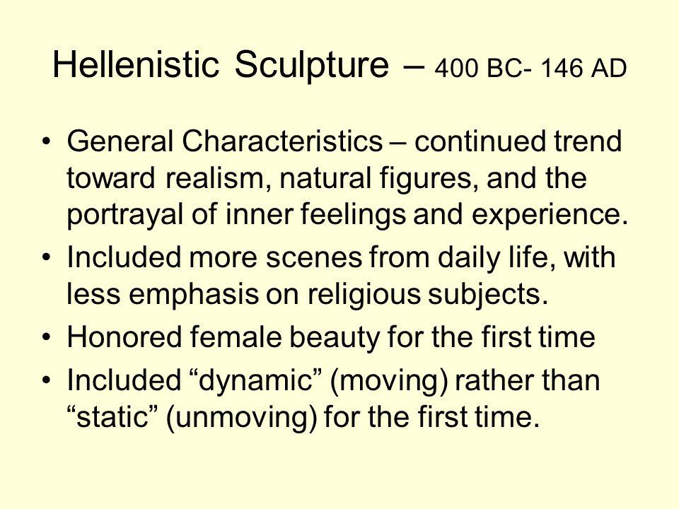 Hellenistic Sculpture – 400 BC- 146 AD