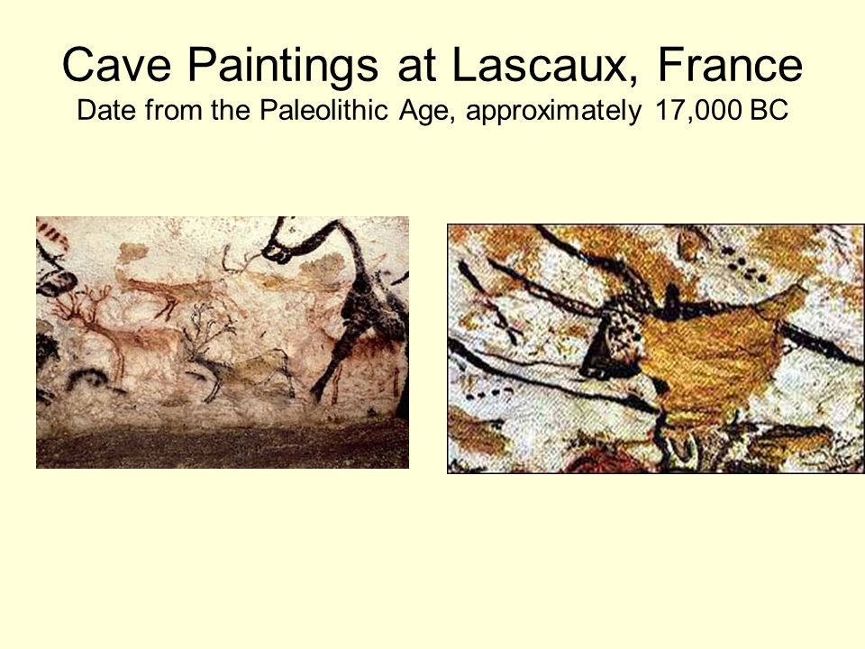 Cave Paintings at Lascaux, France Date from the Paleolithic Age, approximately 17,000 BC