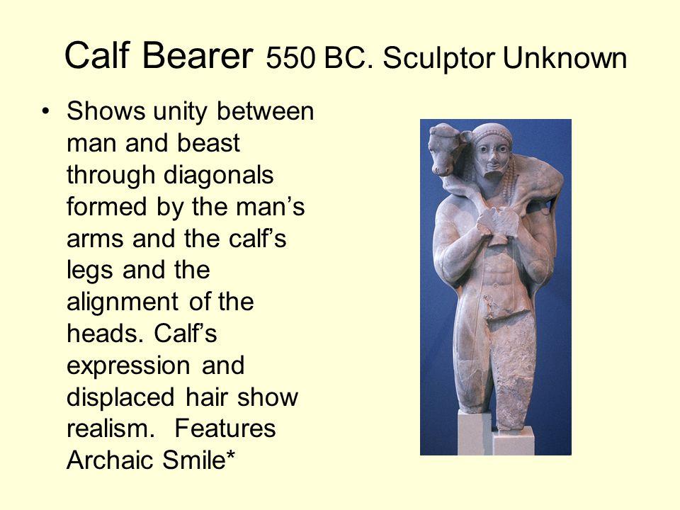 Calf Bearer 550 BC. Sculptor Unknown
