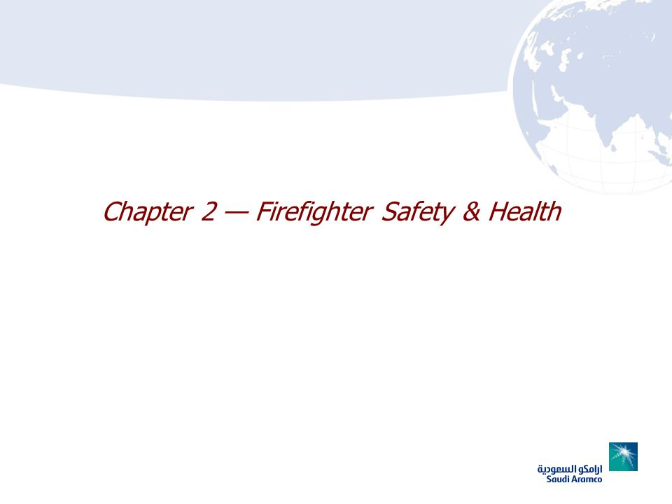 Chapter 2 — Firefighter Safety & Health
