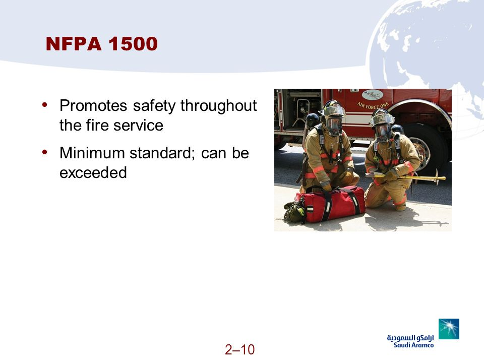NFPA 1500 Promotes safety throughout the fire service