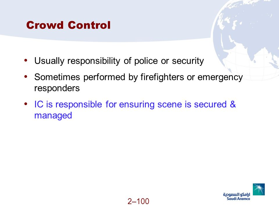 Crowd Control Usually responsibility of police or security