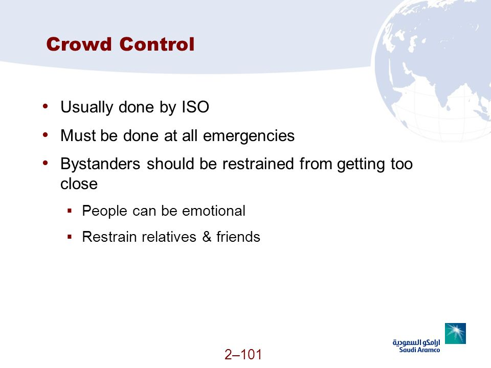 Crowd Control Usually done by ISO Must be done at all emergencies