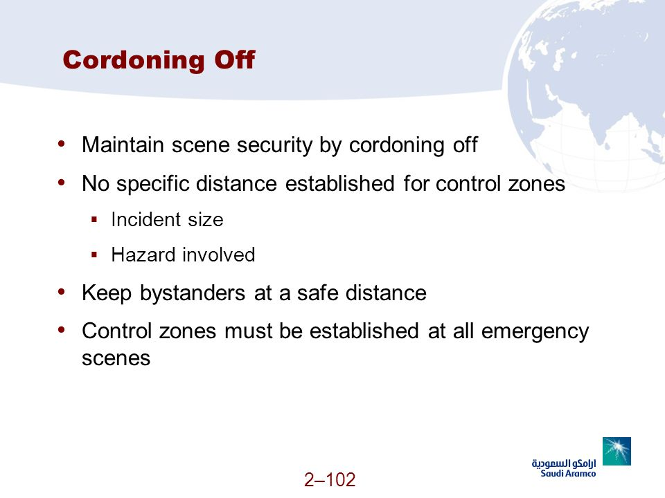 Cordoning Off Maintain scene security by cordoning off