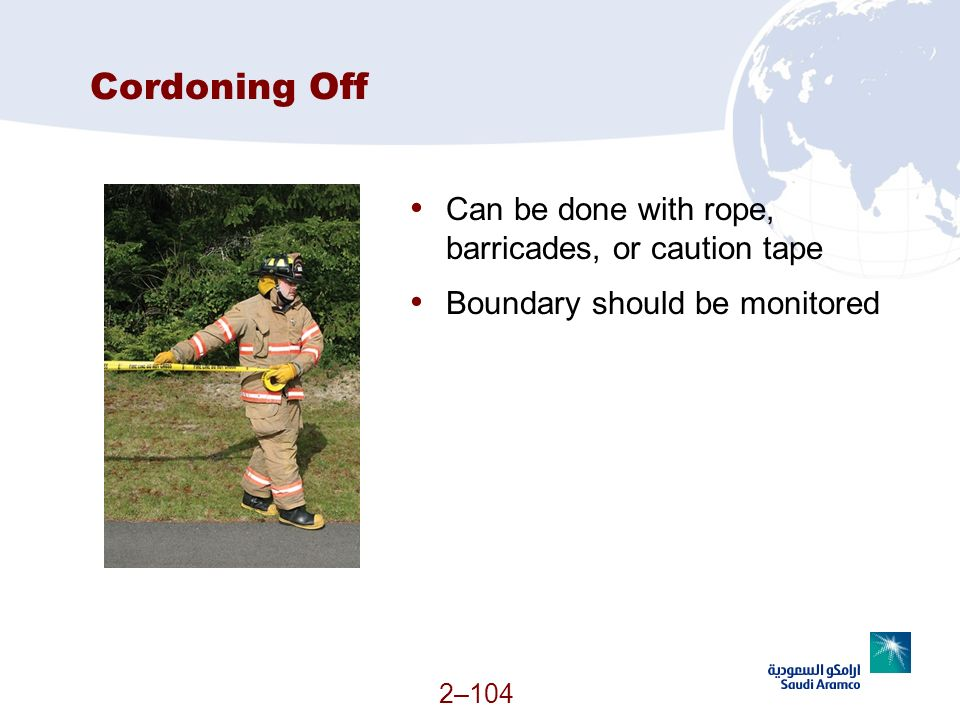 Cordoning Off Can be done with rope, barricades, or caution tape