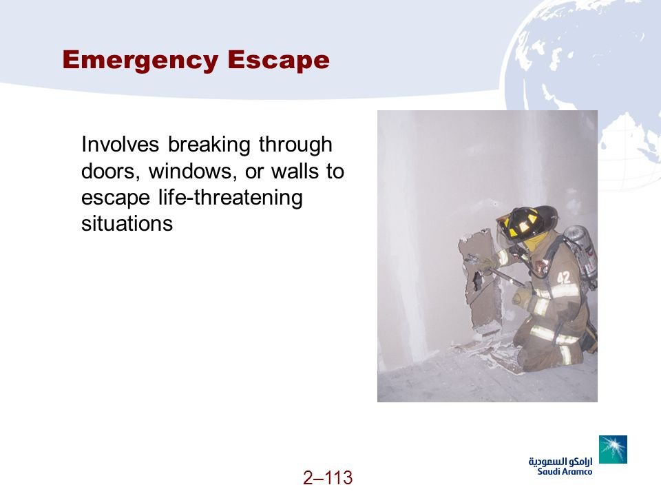 Emergency Escape Involves breaking through doors, windows, or walls to escape life-threatening situations.