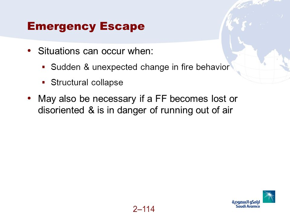 Emergency Escape Situations can occur when: