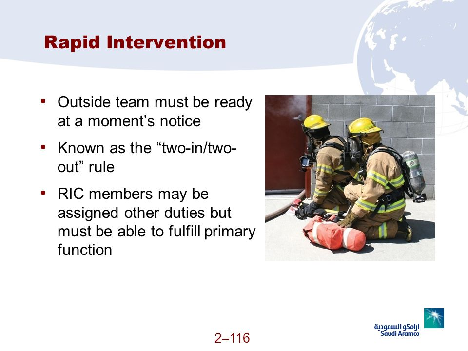 Rapid Intervention Outside team must be ready at a moment's notice