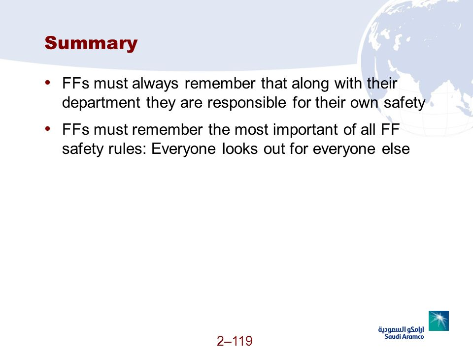 Summary FFs must always remember that along with their department they are responsible for their own safety.