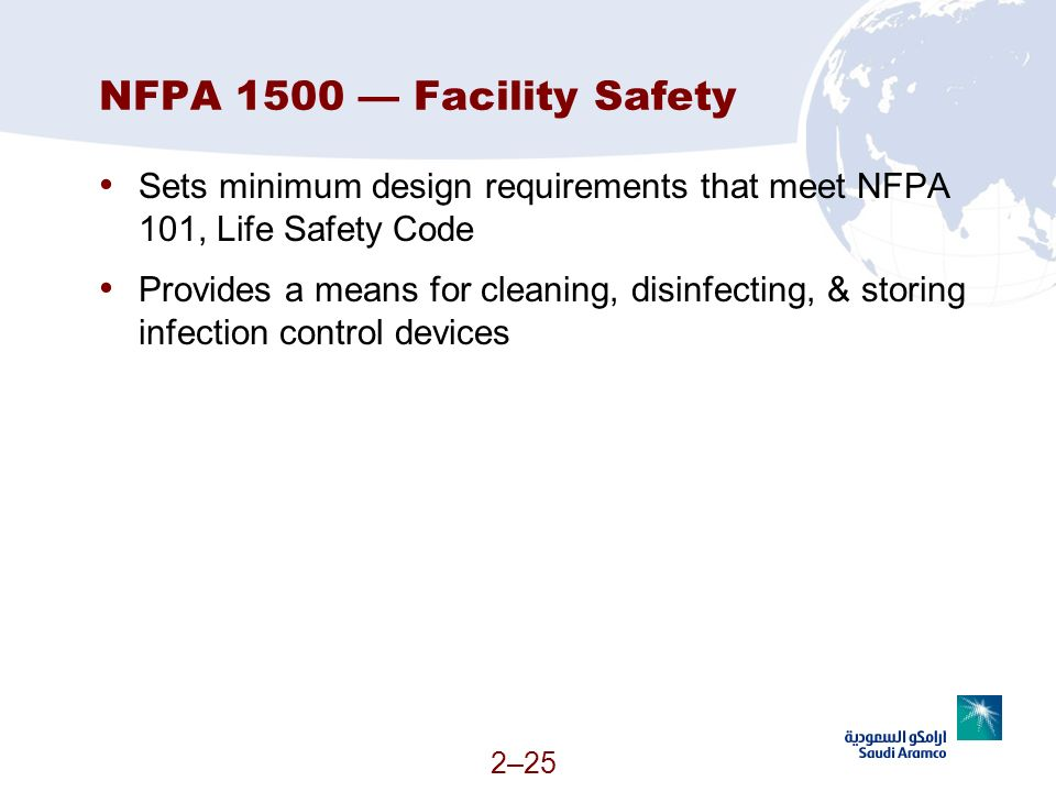 NFPA 1500 — Facility Safety Sets minimum design requirements that meet NFPA 101, Life Safety Code.