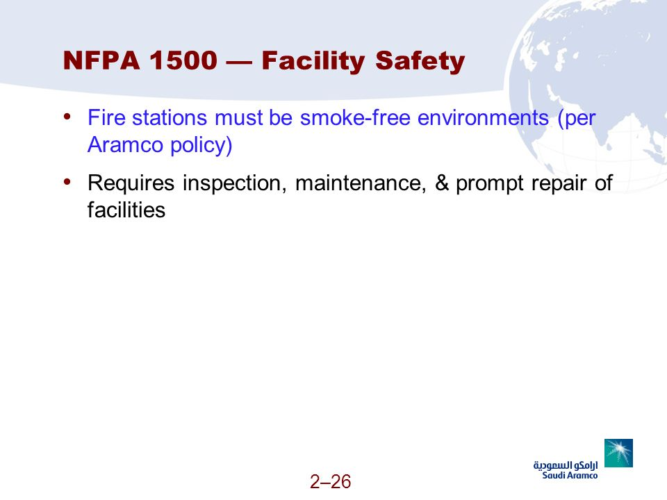 NFPA 1500 — Facility Safety Fire stations must be smoke-free environments (per Aramco policy)