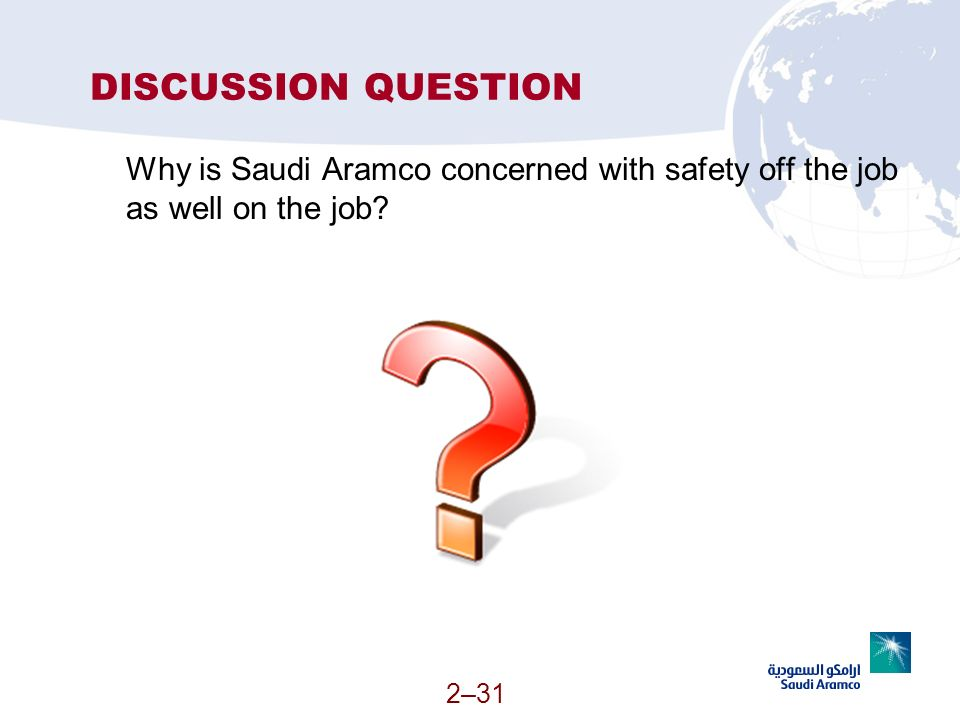 DISCUSSION QUESTION Why is Saudi Aramco concerned with safety off the job as well on the job