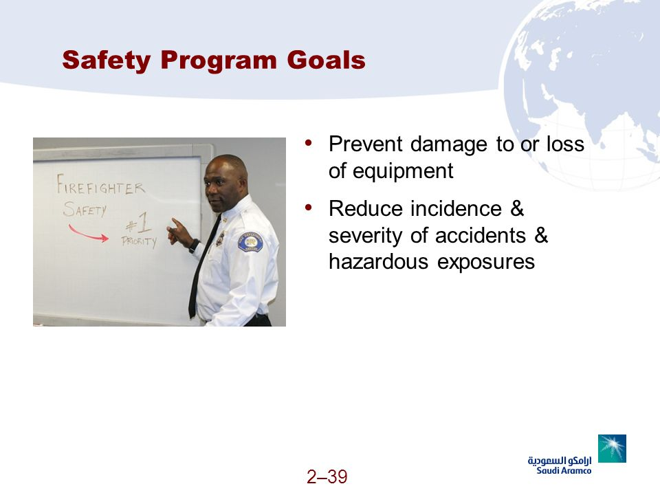 Safety Program Goals Prevent damage to or loss of equipment