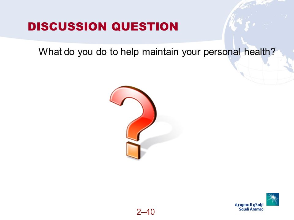 DISCUSSION QUESTION What do you do to help maintain your personal health