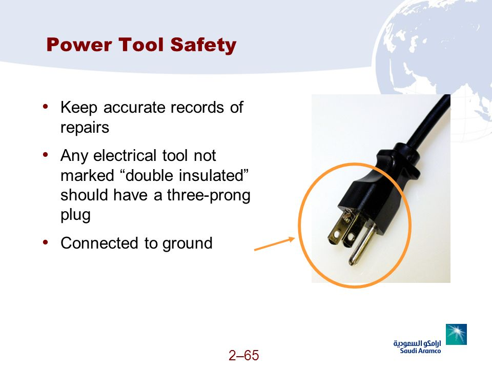 Power Tool Safety Keep accurate records of repairs