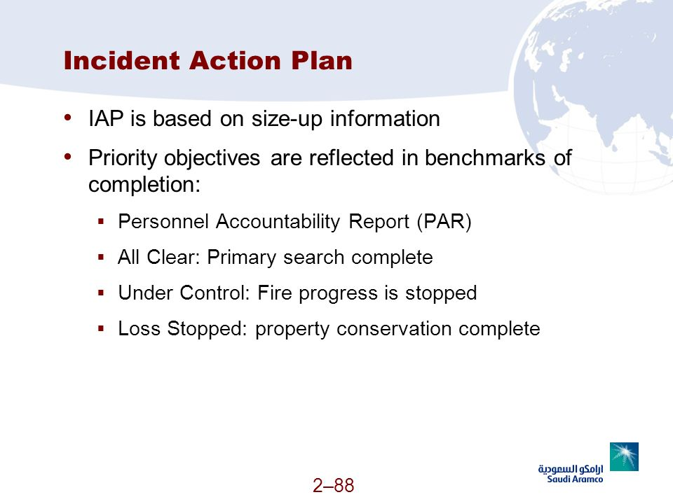 Incident Action Plan IAP is based on size-up information