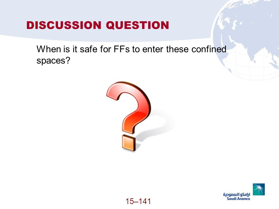 DISCUSSION QUESTION When is it safe for FFs to enter these confined spaces