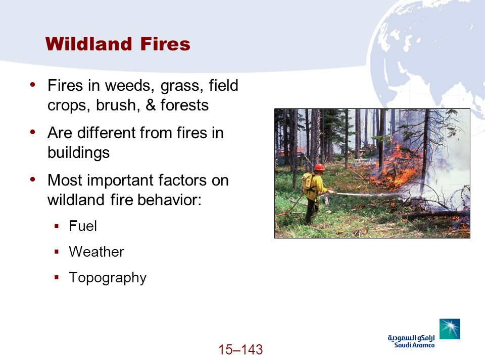 Wildland Fires Fires in weeds, grass, field crops, brush, & forests