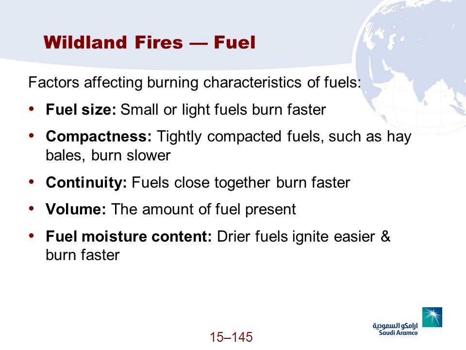 Wildland Fires — Fuel Factors affecting burning characteristics of fuels: Fuel size: Small or light fuels burn faster.