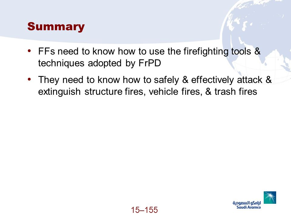 Summary FFs need to know how to use the firefighting tools & techniques adopted by FrPD.