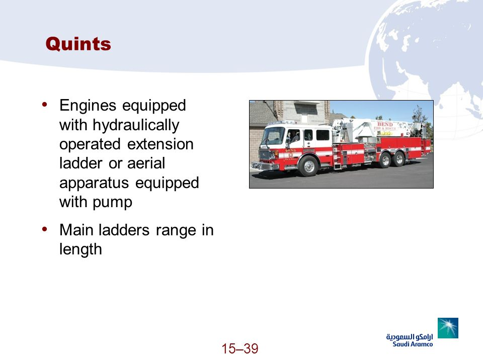 Quints Engines equipped with hydraulically operated extension ladder or aerial apparatus equipped with pump.