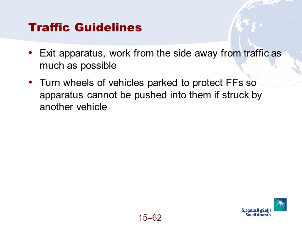 Traffic Guidelines Exit apparatus, work from the side away from traffic as much as possible.