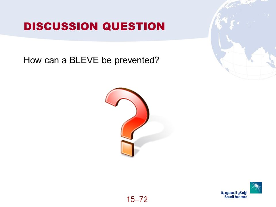 DISCUSSION QUESTION How can a BLEVE be prevented