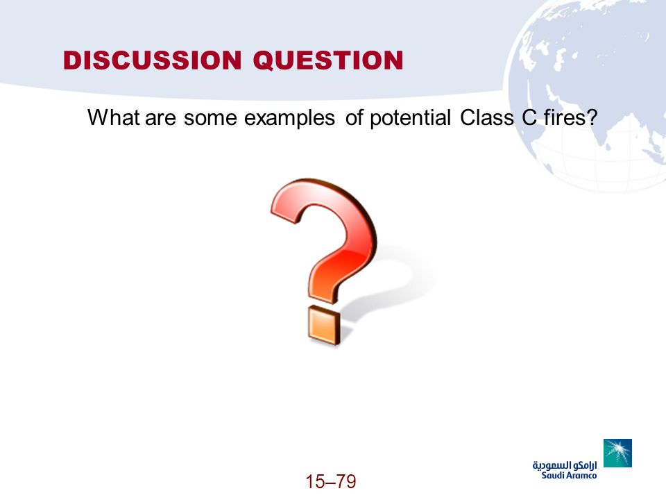 DISCUSSION QUESTION What are some examples of potential Class C fires